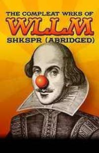 The Compleat Wrks of Wllm Shkspr (Abridged) in Broadway