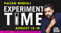 Hasan Minhaj: Experiment Time in Connecticut
