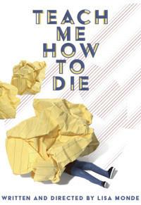 Teach Me How to Die in Off-Off-Broadway