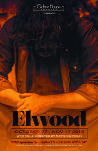 Ochre House Theater Presents the World Premiere of Elwood written and directed by Artistic Director Matthew Posey in Dallas