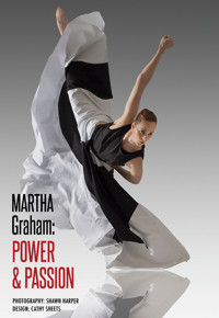 Martha Graham: Power and Passion in Madison