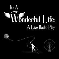 It's A Wonderful Life: A Live Radio Play in Salt Lake City