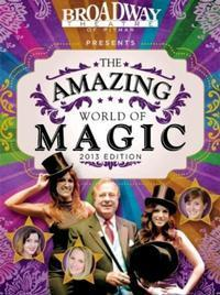 The Amazing World Magic - All New 2013 Edition! in Broadway