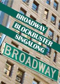 BROADWAY SINGALONG in Broadway