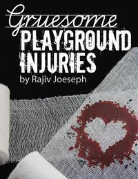 Gruesome Playground Injuries in Broadway