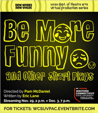 Be More Funny, and Other Short Plays in Connecticut