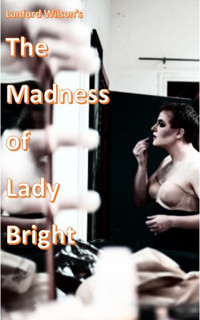 TWO SHOWS  PER NIGHT! Madness of Lady Bright  & TRANS-formation in Broadway
