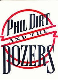 Phil Dirt and the Dozers in Broadway
