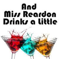 AND MISS REARDON DRINKS A LITTLE in Broadway