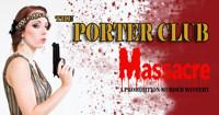 Porter Club Massacre in Off-Off-Broadway