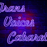 Trans Voices Cabaret CHI 2nd Annual Cabaret in Chicago