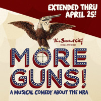 MORE GUNS! A Musical Comedy About the NRA in Los Angeles
