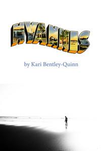 HYANNIS by Kari Bentley-Quinn in Portland