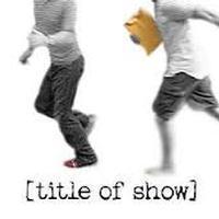 [title of show] in Wichita