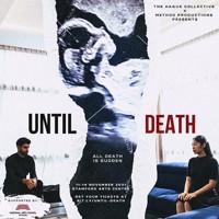 Until Death [11th-14th Nov] @ Stamford Arts Centre in Singapore
