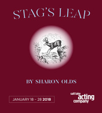 STAG'S LEAP by Sharon Olds at Salt Lake Acting Company in Salt Lake City