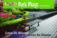Park Plays Series Three: Love In Bloom, Love In Doom in Los Angeles