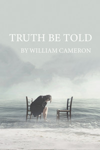 TRUTH BE TOLD by William Cameron in Portland