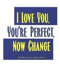 I Love You, You're Perfect, Now Change in Broadway