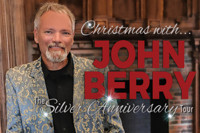 Christmas with John Berry: The Silver Anniversary Tour in South Bend