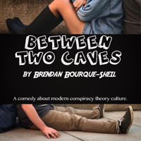 Between Two Caves by Brendan Bourque-Sheil in Broadway