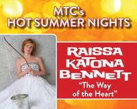 """MTC's Hot Summer Nights Presents Raissa Katona Bennett """"The Way of the Heart"""" in Connecticut"""