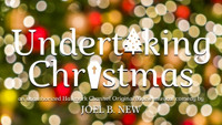 Undertaking Christmas: An Unauthorized Hallmark Channel Original Movie Musical Comedy in Off-Off-Broadway