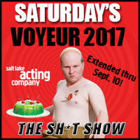 Saturday's Voyeur 2017 - THE SH*T SHOW! in Salt Lake City