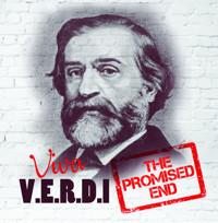 Viva VERDI - The Promised End in Broadway