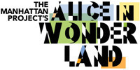 The Manhattan Project's Alice in Wonderland in Broadway