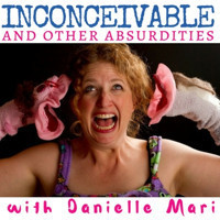 Inconceivable: And Other Absurdities in Columbus