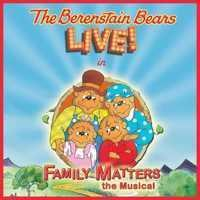 The Berenstain Bears LIVE! in Family Matters, The Musical in Buffalo