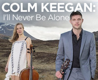 ONE NIGHT ONLY Colm Keegan: I'll Never Be Alone in Off-Off-Broadway
