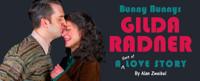 Bunny Bunny: Gilda Radner, A Sort of Love Story in Chicago