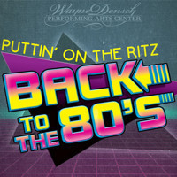 Puttin' on the Ritz: Back to the 80s! in Off-Off-Broadway