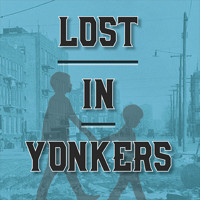 Lost in Yonkers in Milwaukee, WI