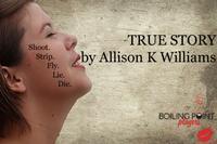 True Story by Allison K Williams in Houston