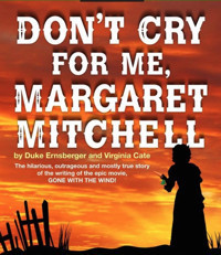 Don't Cry For Me, Margaret Mitchell in Charlotte