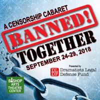 Banned Together: A Censorship Cabaret in Broadway