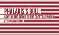 Phalaris's Bull:Solving The Riddle of the Great Big World in Los Angeles