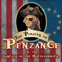 The Pirates of Penzance or The Rascals of the Rappahannock in Washington, DC