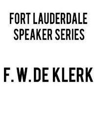 Fort Lauderdale Speaker Series: F.W. Deklerk in Fort Lauderdale