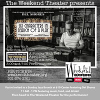 Six Characters In Search of a Play Hosted by The Weekend Theater and Del Shores in Arkansas