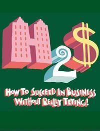 How To Succeed In Business Without Really Trying in Rockland / Westchester