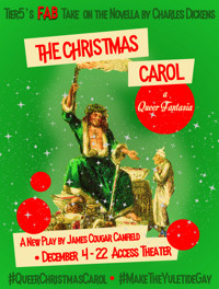 The Christmas Carol: A Queer Fantasia in Off-Off-Broadway