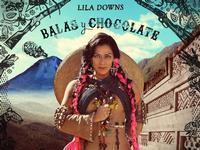Lila Downs, Balas y Chocolate. in Mexico
