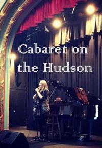 Cabaret On The Hudson (April) in Rockland / Westchester