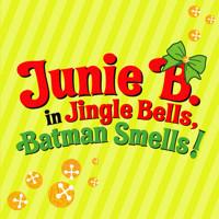 Junie B. in Jingle Bells, Batman Smells! in Des Moines