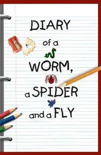 Diary of a Worm, a Spider, and a Fly in Broadway