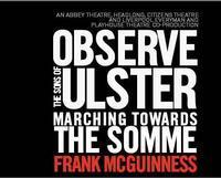 Observe the Sons of Ulster Marching Towards the Somme in Ireland